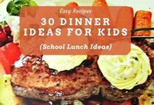 Photo of 30 Dinner Ideas For Kids (School Lunch Ideas)